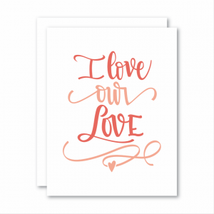 Living Fresh Flower and Plant Studio - I Love Our Love Card