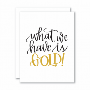 Living Fresh Flower and Plant Studio - What We Have Is Gold Card